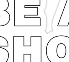Be A Shoe. Sticker