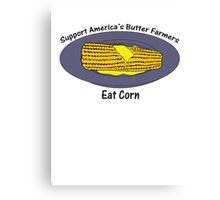 Support America's Butter Farmers Canvas Print