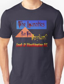 The Lunitics Run The Asylum? T-Shirt