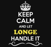 Keep Calm and Let LONGE Handle it by yourname