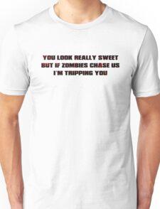 If Zombies Chase Us Unisex T-Shirt