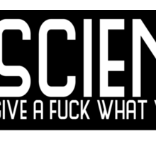 Science Doesn't Give A Fuck  Sticker