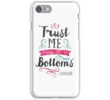 Trust Me Choccy Lover iPhone Case/Skin