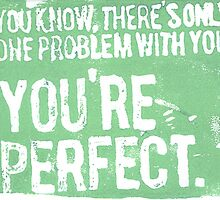 You're Perfect (Green) by fixtape