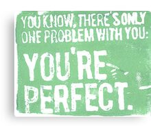 You're Perfect (Green) Canvas Print