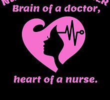 nurse practitioner brain of a doctor heart of a nurse by teeshoppy