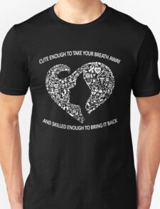 cute enough to take your breath away and skilled enough to bring it back T-Shirt