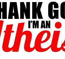Thank God I'm An Atheist  by WFLAtheism