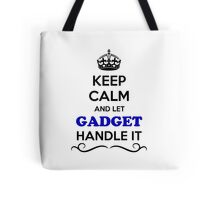 Keep Calm and Let GADGET Handle it Tote Bag