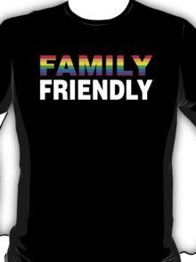 Family Friendly T-Shirt