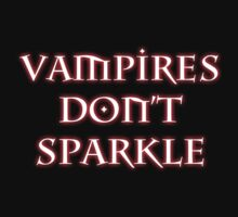 VAMPIRES DON'T SPARKLE by xTRIGx