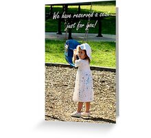 We Have Reserved A Seat. . . Greeting Card