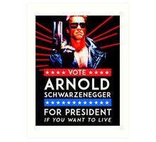 Arnold Schwarzenegger - Vote Arnold for President Art Print