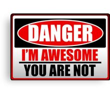 Danger I'm Awesome Canvas Print