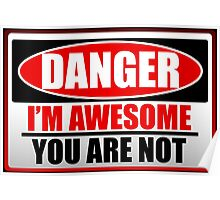 Danger I'm Awesome Poster