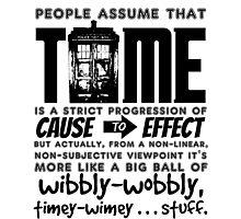 Wibbly-Wobbly Timey-Wimey...Stuff. Photographic Print