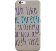 Run Like One Direction is Waiting for You at the Finish Line iPhone Case/Skin