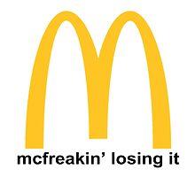 let's mcfreakin' lose it by iamnotrpattz