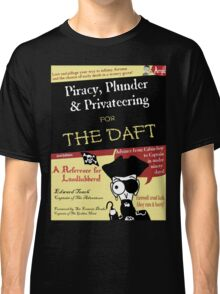 Piracy for the Daft Classic T-Shirt