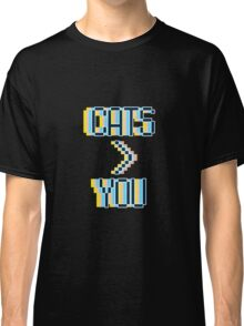 Cats Greater Than You Classic T-Shirt