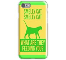 Friends Smelly Cat Iphone Case  iPhone Case/Skin