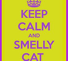 Keep Calm and Smelly Cat Friends Iphone Case by Mbart94