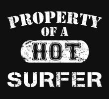 Property Of A Hot Surfer - TShirts & Hoodies by funnyshirts2015