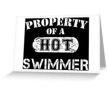 Property Of A Hot Swimmer - TShirts & Hoodies Greeting Card