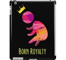 Born Royalty iPad Case/Skin