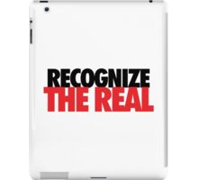 Recognize the Real iPad Case/Skin