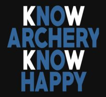 Know Archery Know Happy - TShirts & Hoodies by funnyshirts2015