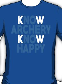 Know Archery Know Happy - TShirts & Hoodies T-Shirt