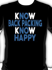 Know Back Packing Know Happy - TShirts & Hoodies T-Shirt