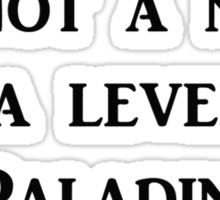 I'm not a nerd! I'm a level 12 Paladin Sticker