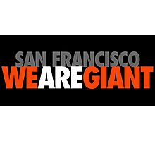 We Are Giant Photographic Print