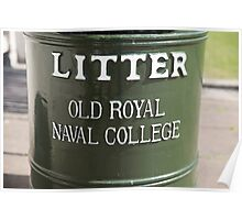 Litter bin in the old Royal Naval college in Greenwich Poster