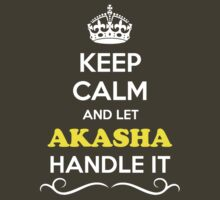 Keep Calm and Let AKASHA Handle it by robinson30