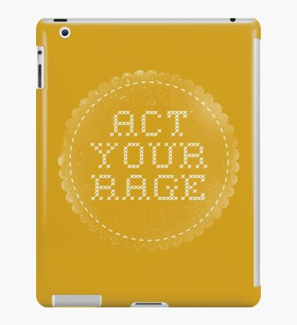 Act your (r)age iPad Case/Skin