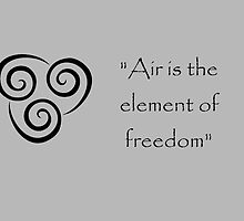 Air is the Element of Freedom by MonkeyDQuinn