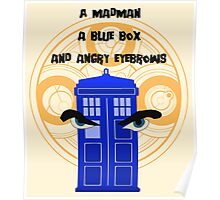 A mad man, a blue box and angry eyebrows Poster