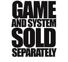 Game and System Sold Separately Photographic Print