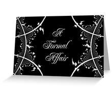 A Formal Affair Greeting Card