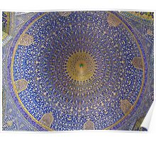Inside The Dome of Imam Mosque - Isfahan - Iran Poster