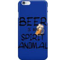Beer Is My Spirit Animal iPhone Case/Skin
