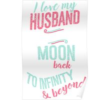 I Love My Husband To The Moon & Back T-shirt Poster