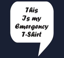 'This Is My Emergency T-Shirt' by Paul James Farr