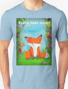 What's that noise? Freddy the Fox  T-Shirt