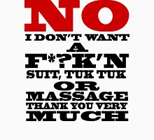 NO I DON'T WANT A F*?K'N SUIT, TUK TUK OR MASSAGE THANK YOU VERY MUCH Tank Top