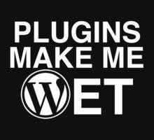 Plugins Make Me Wet by brownkidd