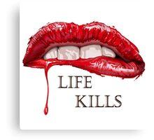 Love Hurts, Life Kills Canvas Print